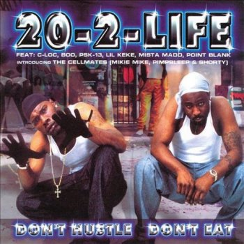 20-2-Life-Don't Hustle Don't Eat 2000