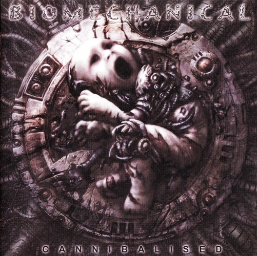 Biomechanical - Cannibalised (2007)