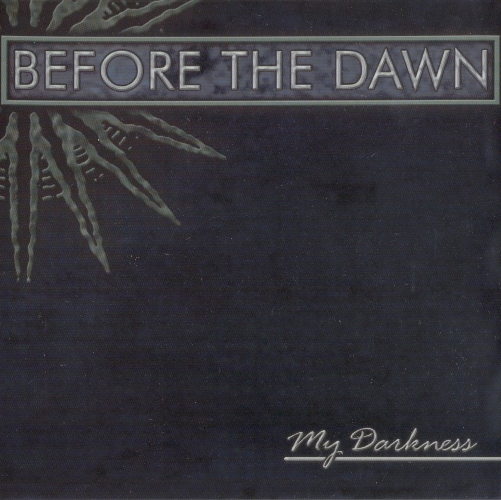 Before The Dawn - My Darkness (2003)