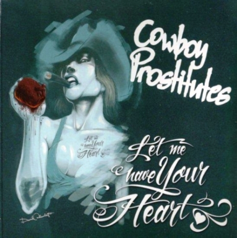 Cowboy Prostitutes - Let Me Have Your Heart (2009)