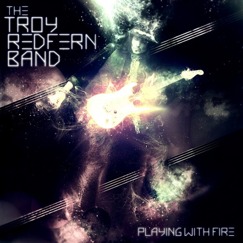 The Troy Redfern Band - Playing With Fire (2013)