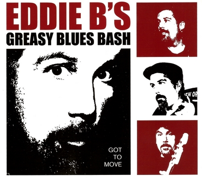 Eddie B's Greasy Blues Bash - Got to Move (2013)
