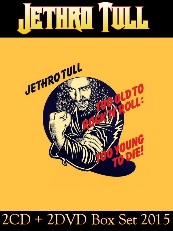 Jethro Tull - 1975 Too Old To Rock 'N' Roll: Too Young To Die! / 2CD + 2DVD Box Set Chrysalis Records 2015