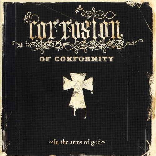 Corrosion Of Conformity - In The Arms Of God (2005)
