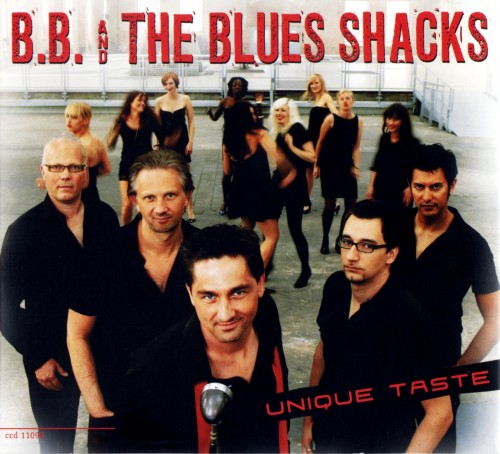 B.B. & The Blues Shacks - Unique Taste (2008)