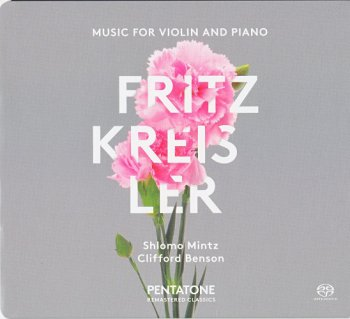 Shlomo Mintz, Clifford Benson - Fritz Kreisler: Music for Violin and Piano (1980) [2015 SACD]