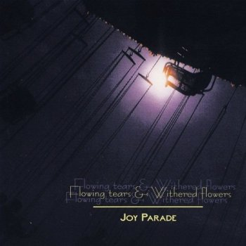 Flowing Tears & Withered Flowers - Joy Parade (1998)