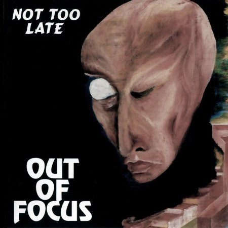 Out Of Focus - Not Too Late (1974) [2000]