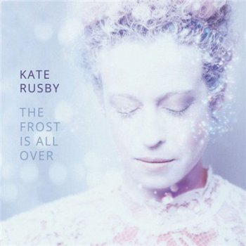 Kate Rusby - The Frost Is All Over (2015)