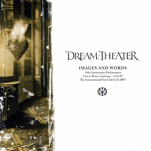 Dream Theater - Images And Words 15th Anniversary Performance (2007)