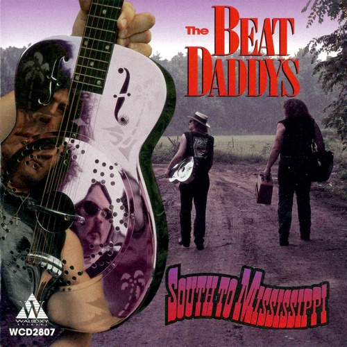 The Beat Daddys - South to Mississippi (1994)