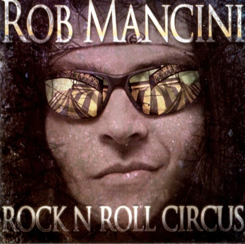 Rob Mancini - Rock 'n' Roll Circus (2011)