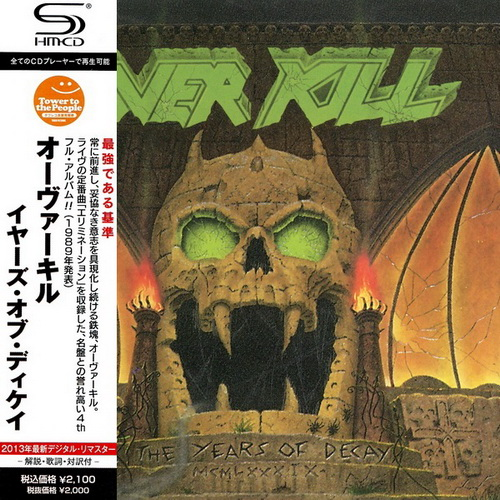 OverKill - The Years Of Decay (1989) [Japanese SHM-CD 2013]