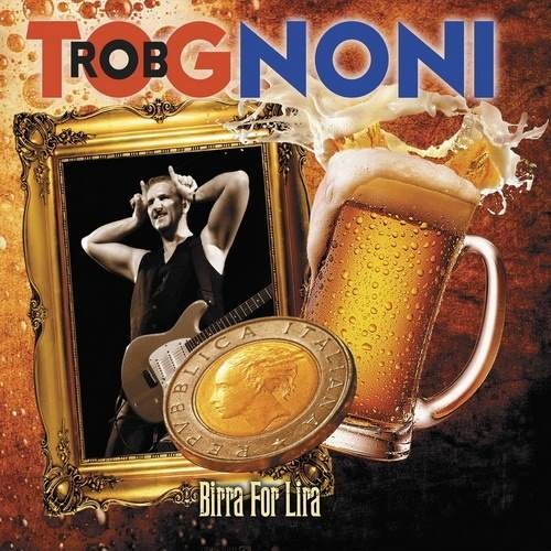 Rob Tognoni - Birra For Lira (2015)