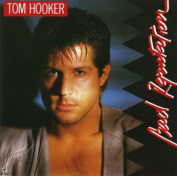 Tom Hooker - Bad Reputation (1988)