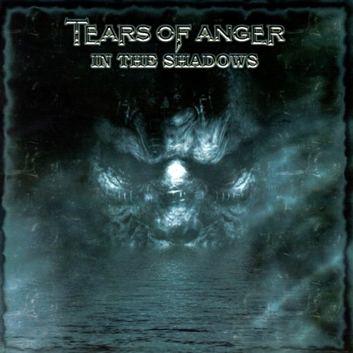 Tears Of Anger - In The Shadows (2006)