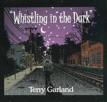 Terry Garland - Whistling In The Dark (2006)