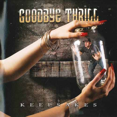 Goodbye Thrill - Keepsakes (2010)