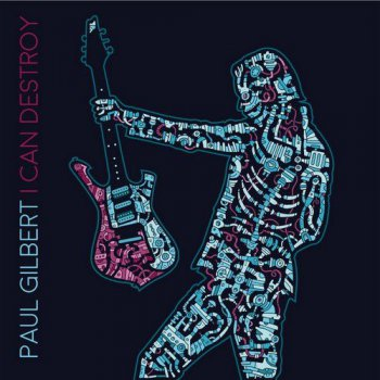 Paul Gilbert - I Can Destroy (2015)