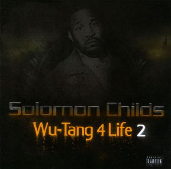 Solomon Childs-Wu-Tang 4 Life 2 2013