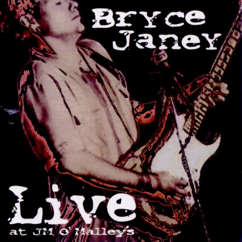 Bryce Janey - Live at J.M.O`Malley`s (2001)
