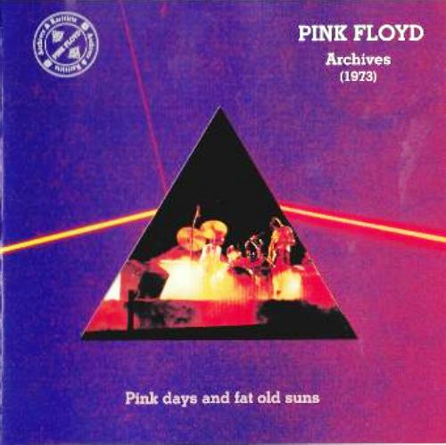 Pink Floyd - Archives 1973: Pink Days And Fat Old Suns (2002) [Bootleg]