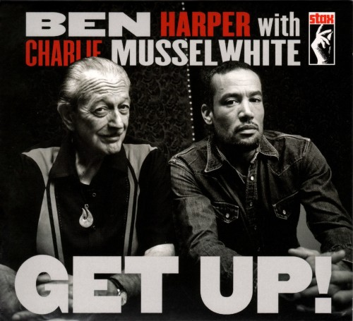 Ben Harper With Charlie Musselwhite - Get Up! (2013)