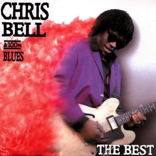 Chris Bell & 100% Blues - The Best (2006)