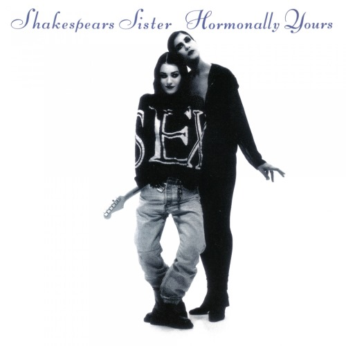 Shakespear's Sister - Hormonally Yours (1992)
