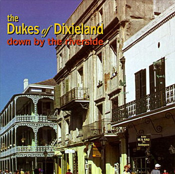 The Dukes Of Dixieland - Down By The Riverside (1994)