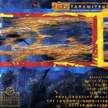 Toru Takemitsu, Paul Crossley, Oliver Knussen - Riverrun - Water-Ways etc (1991)