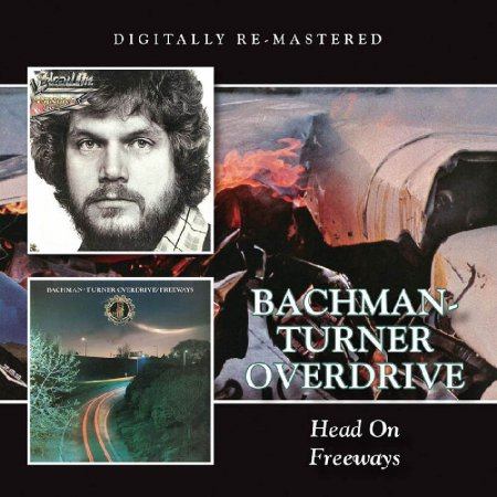 Bachman-Turner Overdrive - Head On / Freeways (2015)