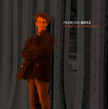 Francois Bayle - 50 ans d'acousmatique (15 CD Box Set) [2012]