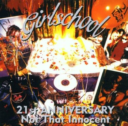 Girlschool - 21St Anniversary: Not That Innocent (2002)