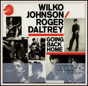 Wilko Johnson & Roger Daltrey - Going Back Home+Bonus (2014)