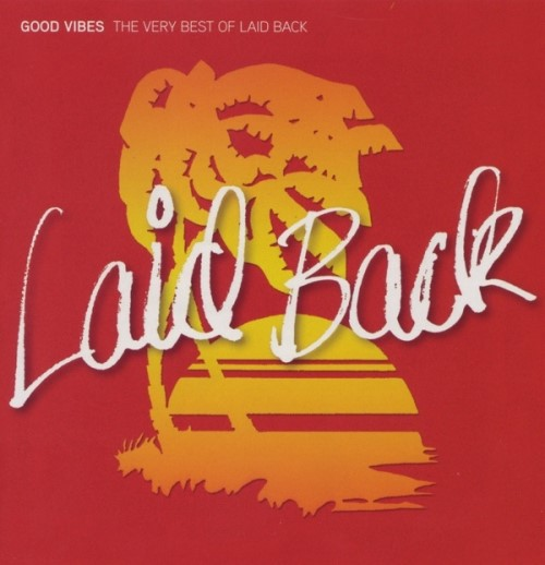 Laid Back - Good Vibes: The Very Best Of [2CD] (2008)