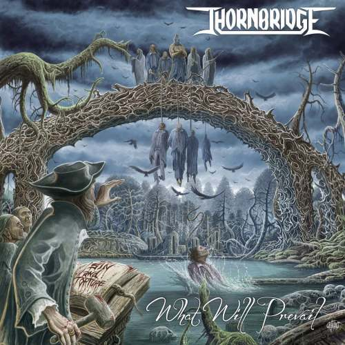 Thornbridge - What Will Prevail (2016)