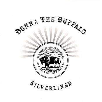 Donna The Buffalo - Silverlined (2008)