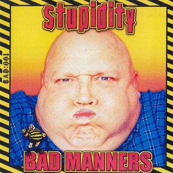 Bad Manners - Stupidity (2001)