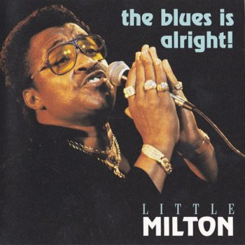 Little Milton - The Blues Is Alright (1993)
