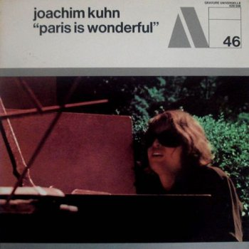 Joachim Kuhn - Paris is Wonderful (1970)