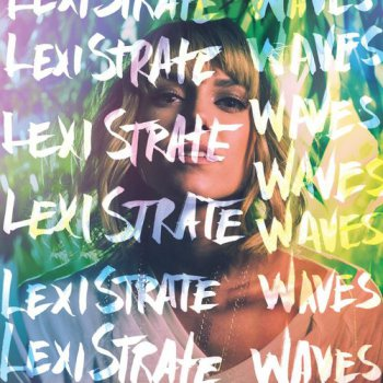 Lexi Strate - Waves (2016)