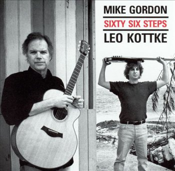 Leo Kottke & Mike Gordon - Sixty Six Steps (2005)