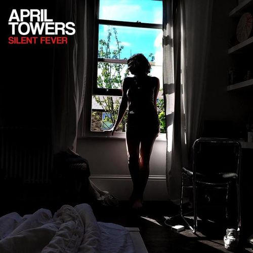 April Towers - Silent Fever EP (2016)