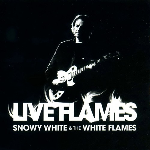 Snowy White & The White Flames - Live Flames (2007)