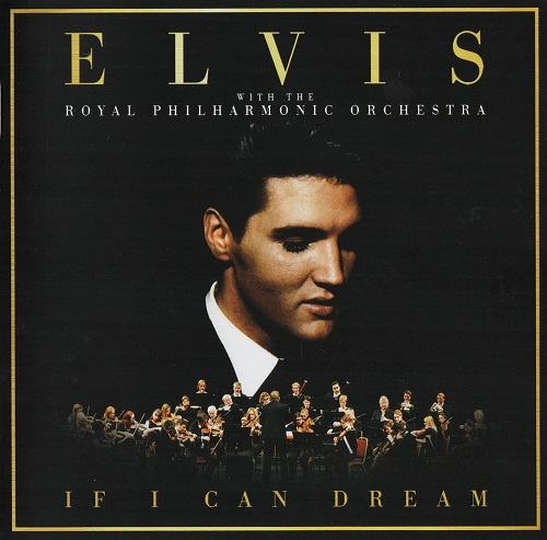 Elvis Presley with the Royal Philharmonic Orchestra - If I Can Dream (2015)