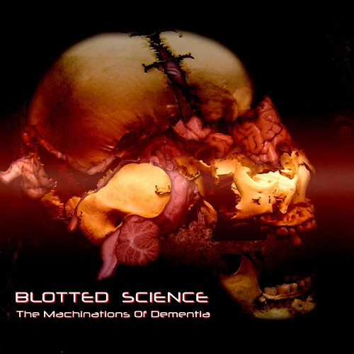 Blotted Science - The Machinations Of Dementia (2007)