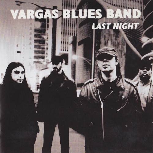 Vargas Blues Band - Last Night (2002)