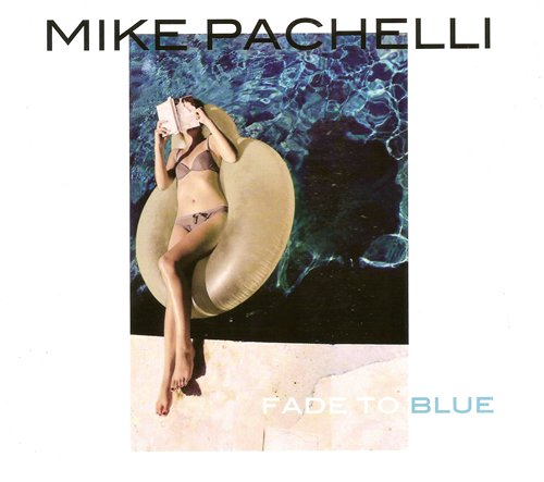 Mike Pachelli - Fade to Blue (2016)