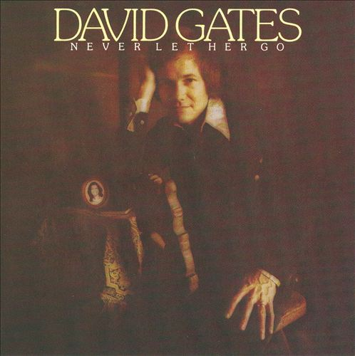 David Gates - Never Let Her Go (1975/2008)